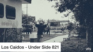LOS CAIDOS 🎚 UNDER SIDE 821 (video oficial)