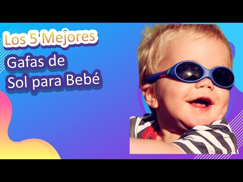 Los 5 Mejores Gafas de Sol para Bebé 2021