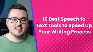 10 Best Speech to Text Tools to Speed Up Your Writing Process