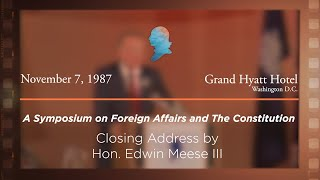Click to play: Closing Address by Hon. Edwin Meese III