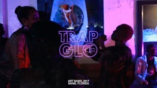 Trap Glo - Miami (12/9/2017)
