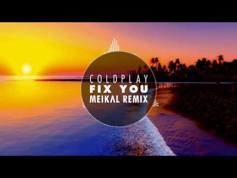 Coldplay - Fix You (Meikal Remix)