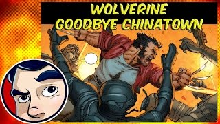 """Wolverine """"Goodbye Chinatown"""" - Complete Story"""