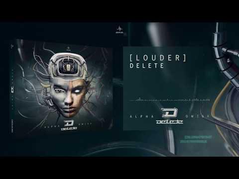 Delete - Louder (Alpha Omega) (видео)