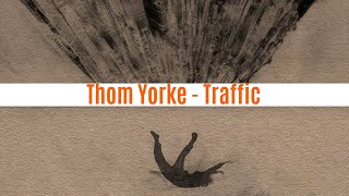 Thom Yorke   Traffic [ LIVE AUDIO]