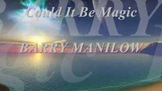 Barry Manilow - Could It Be Magic