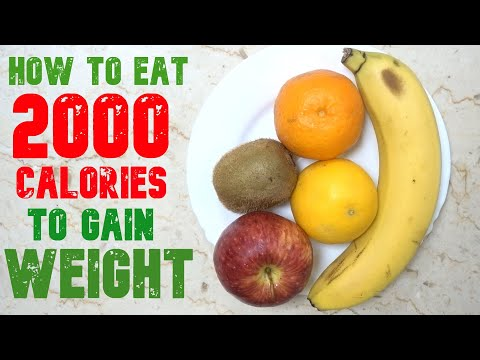 How To Eat 2000 Calories A Day to Gain Weight