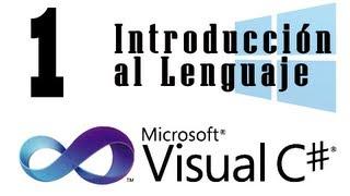 Tutorial C# - 1 - Introducción al Lenguaje