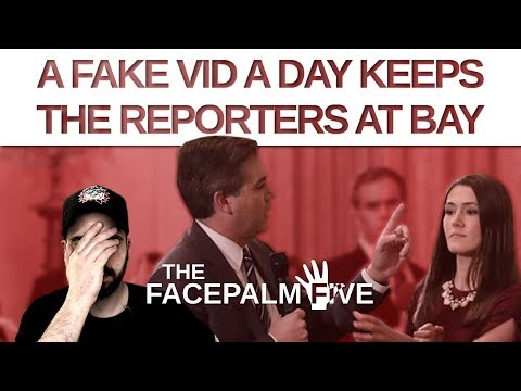 A Fake Vid a Day Keeps the Reporters at Bay - The Facepalm Five: November 12, 2018