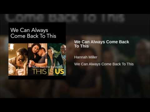 We Can Always Come Back To This (Song) by Hannah Miller