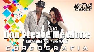 Don't Leave Me Alone - David Guetta ft Anne Marie | Motiva Dance (Choreography)
