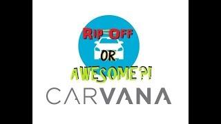Carvana! Rip Off Or Legit?