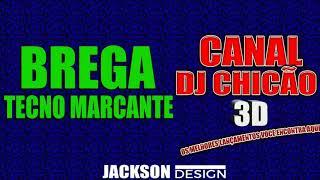 BREGA TECNO MARCANTE DO SUPER POP SOM - DJ IRAN - DJCHICAO3D