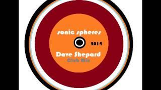 Progressive House  SONIC SPHERES   Dave Shepard