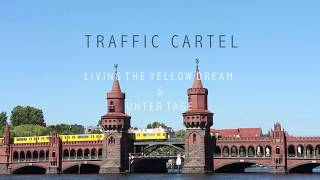 Artistz x Traffic Cartel - Living the yellow dream & Unter Tage