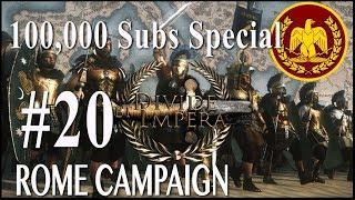 100,000 Sub Special Campaign - Divide Et Impera - Rome #20