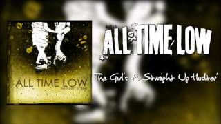 "All Time Low - ""The Girl's A Straight-Up Hustler"""