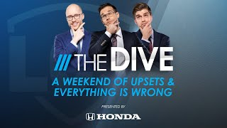 The Dive | A Weekend of Upsets & Everything is Wrong