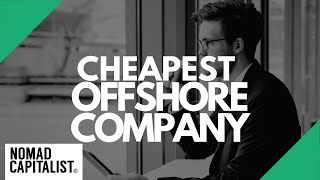 The Cheapest Offshore Company to Incorporate