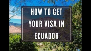 How to Apply for a Resident Visa in Ecuador