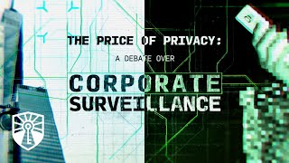 Click to play: The Price of Privacy: A Debate over Corporate Surveillance