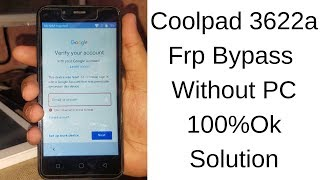 Coolpad 3622a Frp Bypass Without PC 100%Ok Solution        mobile cell phone solution