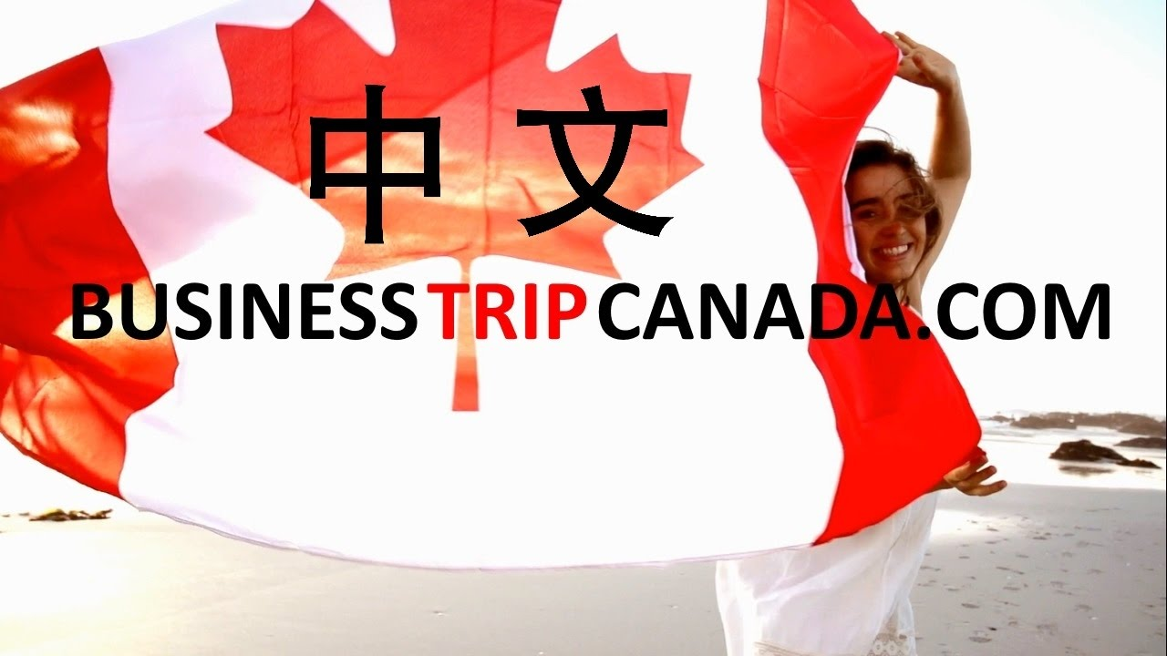 Business trip tour guide to Canada Chinese real estate impartial investment advisor