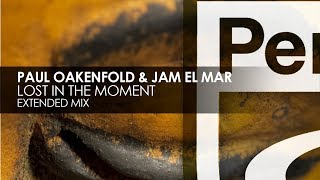 Paul Oakenfold & Jam El Mar - Lost In The Moment