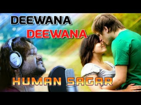 Deewana Deewana - Human Sagar - Romantic Love Song