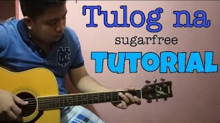 TULOG NA- SUGARFREE( TUTORIAL)