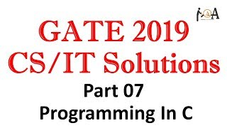 Programming In C | GATE 2019 Solutions - Part-07 | Solved GATE Paper | Imp C Programming Questions