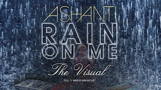 Ashanti - Rain On Me [Full Mini Movie] (The Visual)