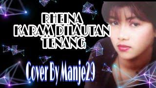 #Rhiena - Karam Dilautan Tenang Cover By Manje29