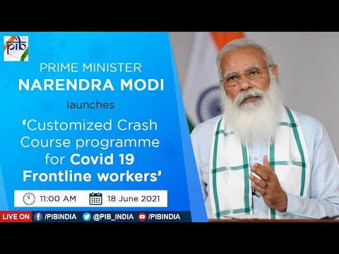 PM Narendra Modi launches 'Customized Crash Course programme for Covid 19 Frontline workers