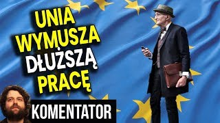 Unia Zmusza Polskę Aby Polacy Pracowali Praktycznie DO ŚMIERCI – Analiza Komentator Pieniądze ZUS PL