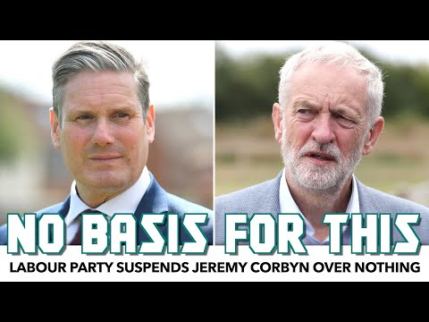 Labour Party Suspends Jeremy Corbyn Over Nothing