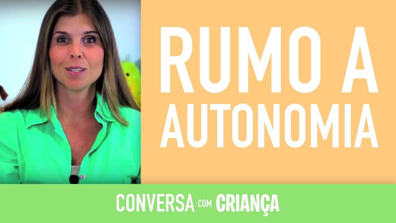 Des. rumo à Autonomia - Dev. towards autonomy | Psicóloga Infantil Daniella Faria