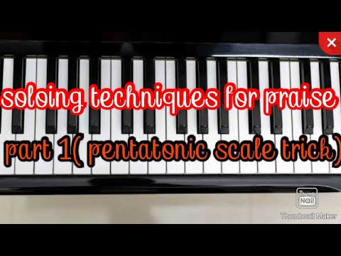 How to solo a Nigeria praise on piano(part 1)using a trick of the pentatonic scale