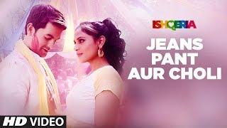 Jeans Pant Aur Choli Video | Ishqeria | Richa Chadha | Neil Nitin Mukesh | Papon, Kalpana Patowry