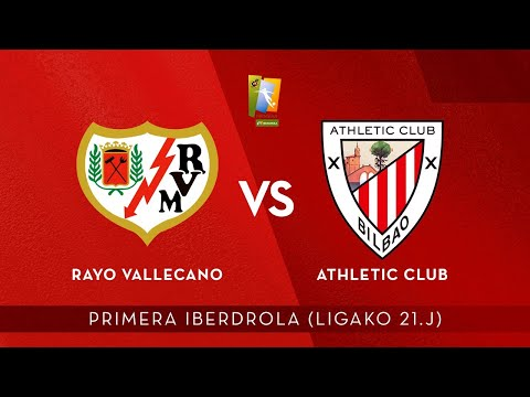 AUDIO LIVE | Rayo Vallecano vs Athletic Club | Primera Iberdrola 2020-21 I J 21. jardunaldia