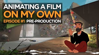Animating a Film on My Own - Ep#1 - Pre-Production