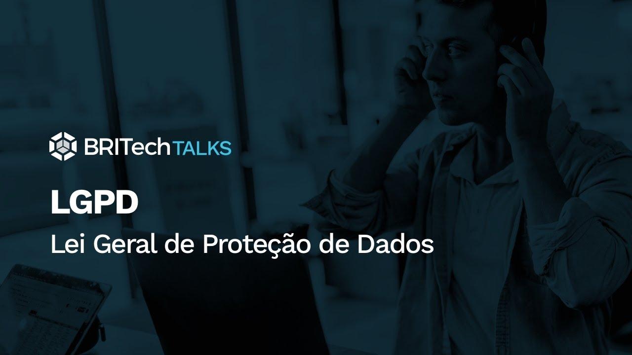 LGPD – Lei Geral de Proteção de Dados