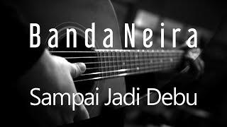 Banda Neira - Sampai Jadi Debu ( Acoustic Karaoke / Cover )