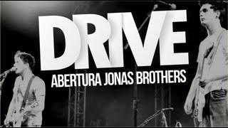 Drive - Abertura Jonas Brothers