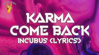 Incubus - Karma, Come Back (Lyrics) | The Rock   - YouTube