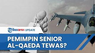 Pemimpin Senior Jaringan Teroris Al-Qaeda Disebut Tewas dalam Serangan Drone AS di Suriah