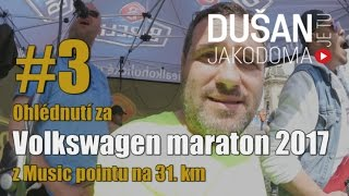 #3 Ohlédnutí za  Volkswagen maraton 2017 z Music pointu na 31. km