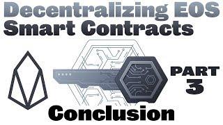Decentralizing EOS Smart Contracts #3 – Conclusion