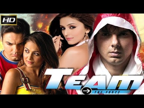 Team: The Force 2009 - Action Movie | Sohail Khan, Amrita Arora, Aarti Chhabria, Yash Tonk.