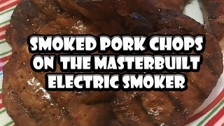 Smoked Pork Chops (Boneless) on Masterbuilt | BUMMERS BAR-B-Q & SOUTHERN COOKING